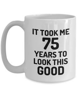 75th Birthday Mug 75 Year Old Anniversary Bday Funny Gift Idea for Novelty Gag Coffee Tea Cup-[style]
