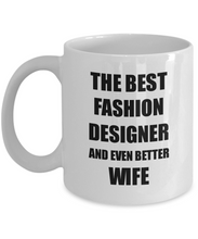 Load image into Gallery viewer, Fashion Designer Wife Mug Funny Gift Idea for Spouse Gag Inspiring Joke The Best And Even Better Coffee Tea Cup-Coffee Mug