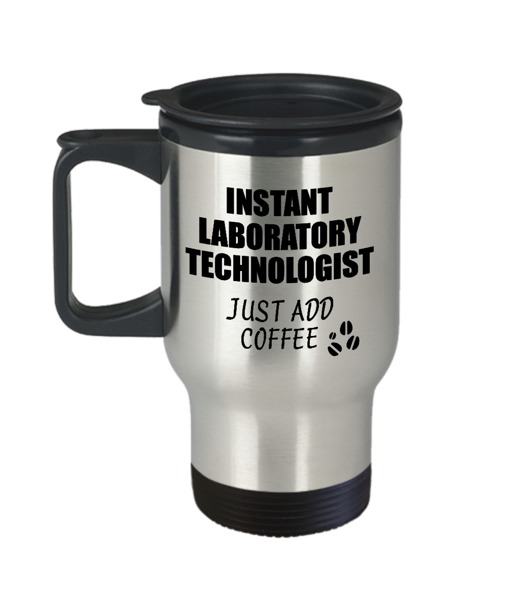 Laboratory Technologist Travel Mug Instant Just Add Coffee Funny Gift Idea for Coworker Present Workplace Joke Office Tea Insulated Lid Commuter 14 oz-Travel Mug