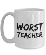 Load image into Gallery viewer, Worst Teacher Mug Funny Gift Idea for Novelty Gag Coffee Tea Cup-[style]