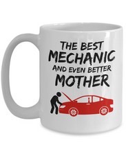 Load image into Gallery viewer, Mechanic Mom Mug - Best Mechanic Mother Ever - Funny Gift for Auto Mechanic Mama-Coffee Mug