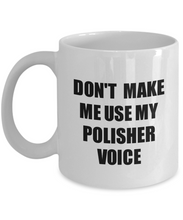 Load image into Gallery viewer, Polisher Mug Coworker Gift Idea Funny Gag For Job Coffee Tea Cup Voice-Coffee Mug