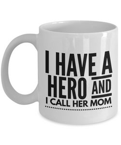 I have a hero Mom Mug-Coffee Mug