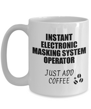 Load image into Gallery viewer, Electronic Masking System Operator Mug Instant Just Add Coffee Funny Gift Idea for Coworker Present Workplace Joke Office Tea Cup-Coffee Mug