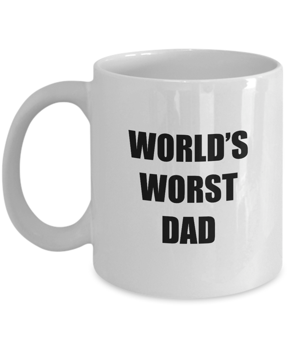 Worlds Worst Dad Mug Funny Gift Idea for Novelty Gag Coffee Tea Cup-Coffee Mug