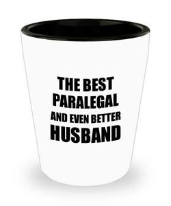 Paralegal Husband Shot Glass Funny Gift Idea for Lover Gag Inspiring Joke The Best And Even Better Liquor Lover Alcohol 1.5 oz Shotglass-Shot Glass
