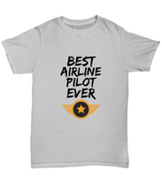 Load image into Gallery viewer, Airline Pilot T-Shirt - Best Airline Pilot Ever Unisex Tee - Funny Gift for Pilot-Shirt / Hoodie