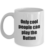 Load image into Gallery viewer, Button Player Mug Musician Funny Gift Idea Gag Coffee Tea Cup-Coffee Mug