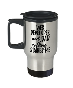 Funny Web Developer Dad Travel Mug Gift Idea for Father Gag Joke Nothing Scares Me Coffee Tea Insulated Lid Commuter 14 oz Stainless Steel-Travel Mug