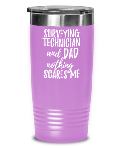 Funny Surveying Technician Dad Tumbler Gift Idea for Father Gag Joke Nothing Scares Me Coffee Tea Insulated Cup With Lid-Tumbler