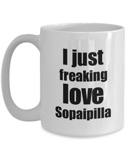 Load image into Gallery viewer, Sopaipilla Lover Mug I Just Freaking Love Funny Gift Idea For Foodie Coffee Tea Cup-Coffee Mug
