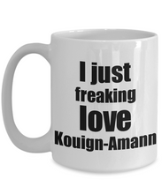 Load image into Gallery viewer, Kouign-Amann Lover Mug I Just Freaking Love Funny Gift Idea For Foodie Coffee Tea Cup-Coffee Mug
