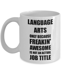 Language Arts Mug Freaking Awesome Funny Gift Idea for Coworker Employee Office Gag Job Title Joke Coffee Tea Cup-Coffee Mug