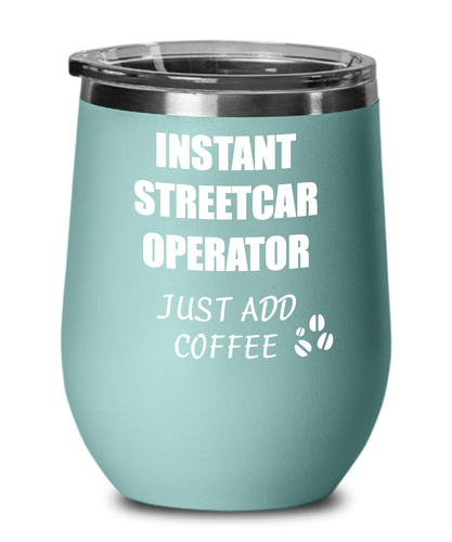 Funny Streetcar Operator Wine Glass Saying Instant Just Add Coffee Gift Insulated Tumbler Lid-Wine Glass