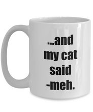 Load image into Gallery viewer, Meh Cat My Mug Funny Gift Idea for Novelty Gag Coffee Tea Cup-[style]