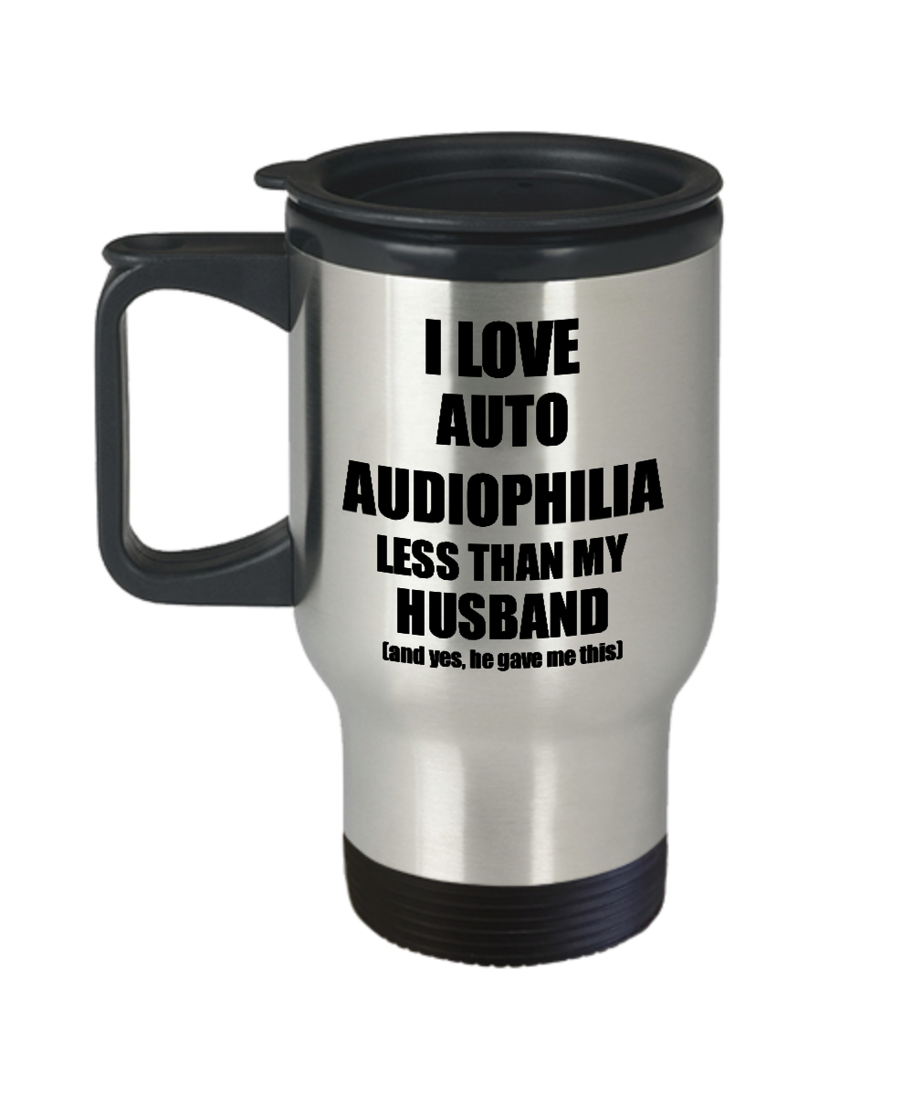 Auto Audiophilia Wife Travel Mug Funny Valentine Gift Idea For My Spouse From Husband I Love Coffee Tea 14 oz Insulated Lid Commuter-Travel Mug