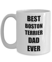 Load image into Gallery viewer, Boston Terrier Dad Mug Dog Lover Funny Gift Idea for Novelty Gag Coffee Tea Cup-Coffee Mug