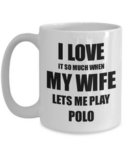 Load image into Gallery viewer, Polo Mug Funny Gift Idea For Husband I Love It When My Wife Lets Me Novelty Gag Sport Lover Joke Coffee Tea Cup-Coffee Mug