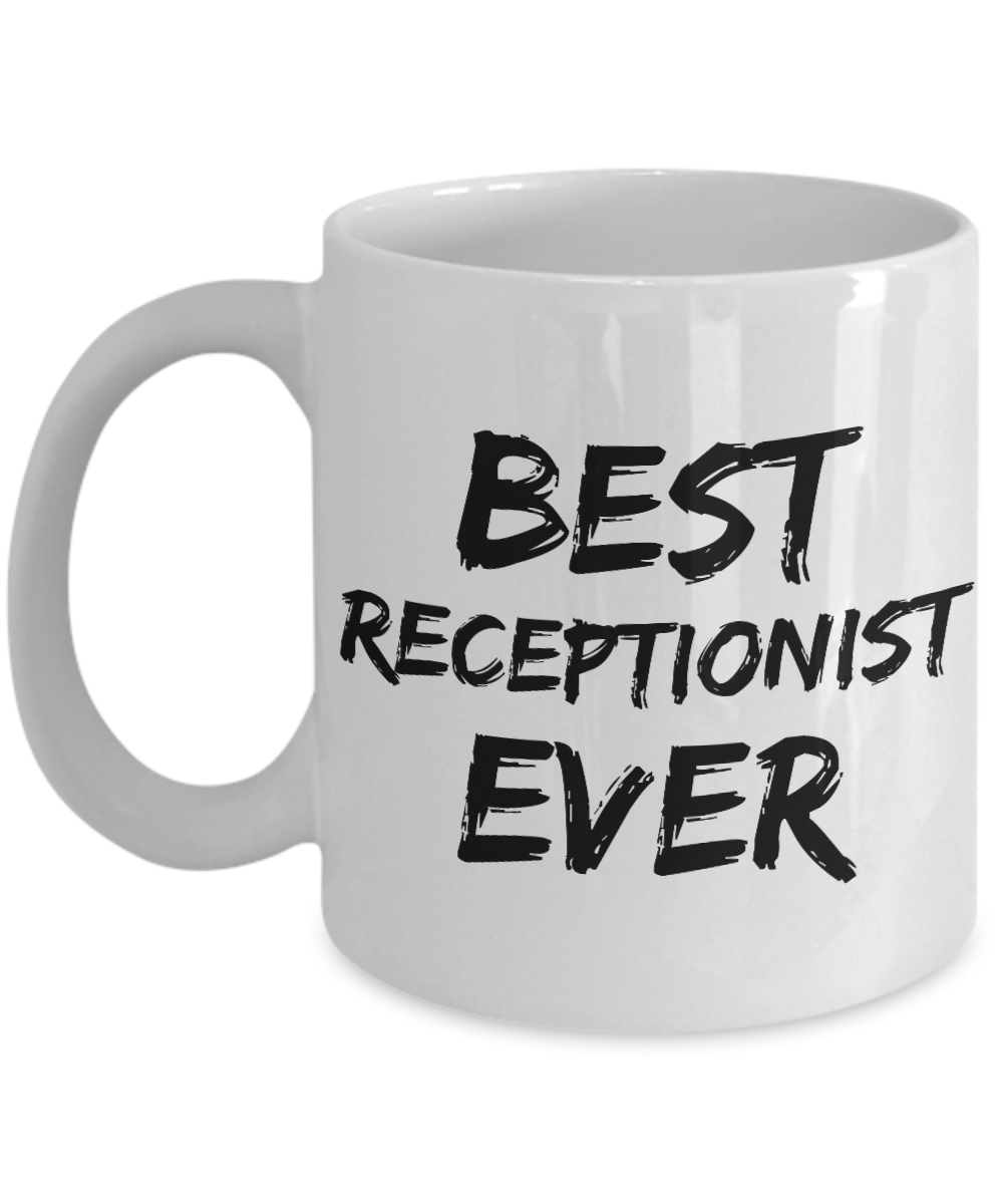 Receptionist Mug Reception Best Ever Funny Gift for Coworkers Novelty Gag Coffee Tea Cup-Coffee Mug