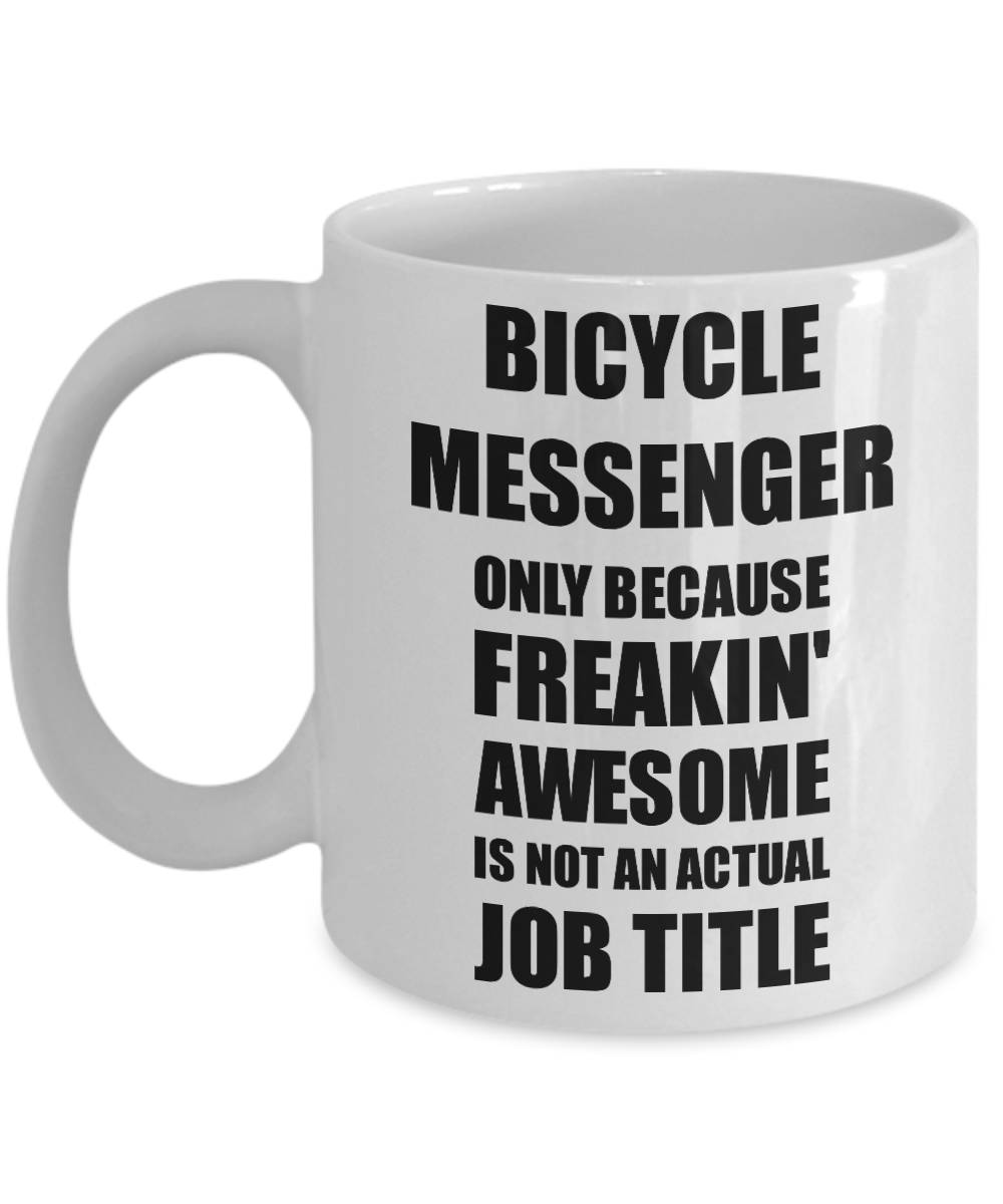 Bicycle Messenger Mug Freaking Awesome Funny Gift Idea for Coworker Employee Office Gag Job Title Joke Coffee Tea Cup-Coffee Mug