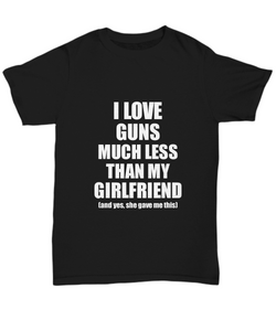 Guns Boyfriend T-Shirt Valentine Gift Idea For My Bf Unisex Tee-Shirt / Hoodie