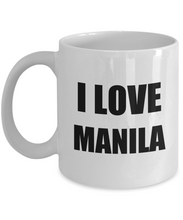Load image into Gallery viewer, I Love Manila Mug Funny Gift Idea Novelty Gag Coffee Tea Cup-Coffee Mug