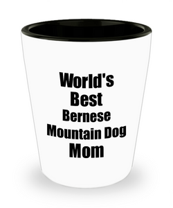 Bernese Mountain Dog Mom Shot Glass Worlds Best Dog Lover Funny Gift For Pet Owner Liquor Lover Alcohol 1.5 oz Shotglass-Shot Glass