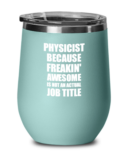 Funny Physicist Wine Glass Freaking Awesome Gift Coworker Office Gag Insulated Tumbler With Lid-Wine Glass