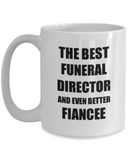 Load image into Gallery viewer, Funeral Director Fiancee Mug Funny Gift Idea for Her Betrothed Gag Inspiring Joke The Best And Even Better Coffee Tea Cup-Coffee Mug