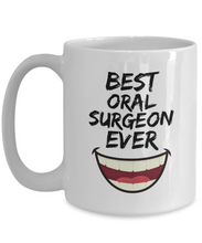 Load image into Gallery viewer, Oral Surgeon Mug - Best Oral Surgeon Ever - Funny Gift for Mouth Surgon-Coffee Mug