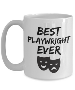 Playwright Mug Best Ever Play wright Actor Funny Gift for Coworkers Novelty Gag Coffee Tea Cup-Coffee Mug