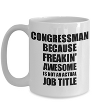 Load image into Gallery viewer, Congressman Mug Freaking Awesome Funny Gift Idea for Coworker Employee Office Gag Job Title Joke Coffee Tea Cup-Coffee Mug