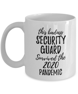 This Badass Security Guard Survived The 2020 Pandemic Mug Funny Coworker Gift Epidemic Worker Gag Coffee Tea Cup-Coffee Mug