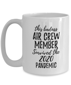 This Badass Air Crew Member Survived The 2020 Pandemic Mug Funny Coworker Gift Epidemic Worker Gag Coffee Tea Cup-Coffee Mug