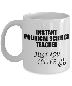 Political Science Teacher Mug Instant Just Add Coffee Funny Gift Idea for Coworker Present Workplace Joke Office Tea Cup-Coffee Mug