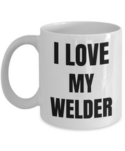 Load image into Gallery viewer, I Love My Welder Mug Funny Gift Idea Novelty Gag Coffee Tea Cup-Coffee Mug