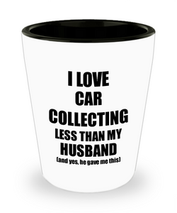 Car Collecting Wife Shot Glass Funny Valentine Gift Idea For My Spouse From Husband I Love Liquor Lover Alcohol 1.5 oz Shotglass-Shot Glass