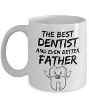 Load image into Gallery viewer, Funny Dentist Dad Gift Tooth - THE BEST DENTIST AND EVEN BETTER FATHER - Fathers Day Gifts, Daddy Birthday Present from Daughter Son-Coffee Mug