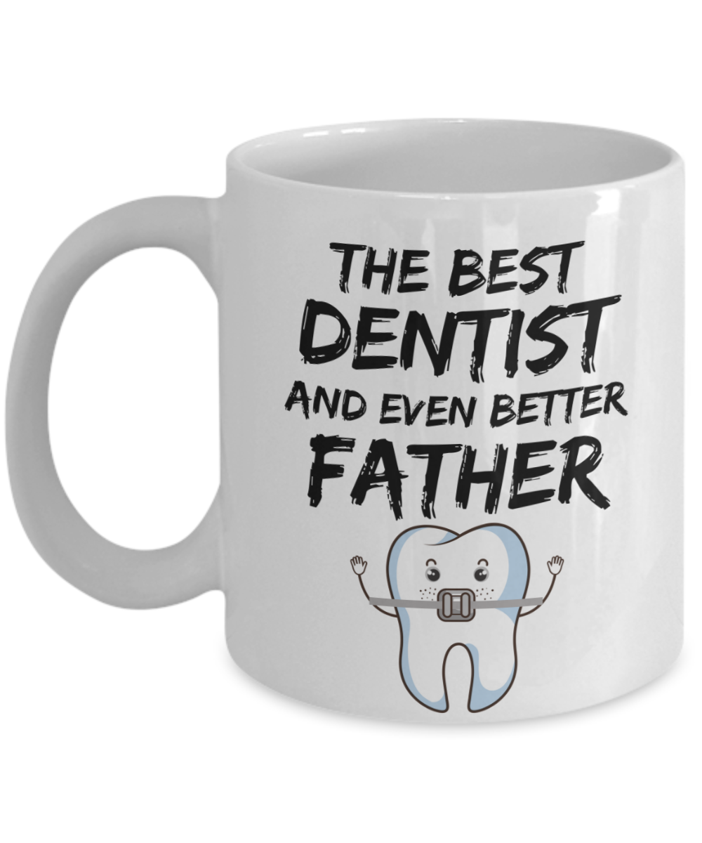 Funny Dentist Dad Gift Tooth - THE BEST DENTIST AND EVEN BETTER FATHER - Fathers Day Gifts, Daddy Birthday Present from Daughter Son-Coffee Mug