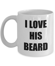 Load image into Gallery viewer, I Love His Beard Mug Funny Gift Idea Novelty Gag Coffee Tea Cup-Coffee Mug