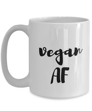Load image into Gallery viewer, Vegan Af Mug Funny Gift Idea for Novelty Gag Coffee Tea Cup-[style]