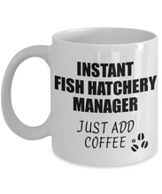 Load image into Gallery viewer, Fish Hatchery Manager Mug Instant Just Add Coffee Funny Gift Idea for Coworker Present Workplace Joke Office Tea Cup-Coffee Mug