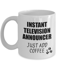 Load image into Gallery viewer, Television Announcer Mug Instant Just Add Coffee Funny Gift Idea for Coworker Present Workplace Joke Office Tea Cup-Coffee Mug