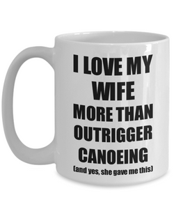 Outrigger Canoeing Husband Mug Funny Valentine Gift Idea For My Hubby Lover From Wife Coffee Tea Cup-Coffee Mug