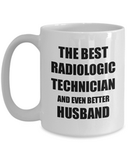 Load image into Gallery viewer, Radiologic Technician Husband Mug Funny Gift Idea for Lover Gag Inspiring Joke The Best And Even Better Coffee Tea Cup-Coffee Mug