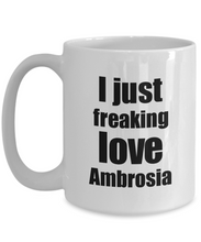 Load image into Gallery viewer, Ambrosia Lover Mug I Just Freaking Love Funny Gift Idea For Foodie Coffee Tea Cup-Coffee Mug
