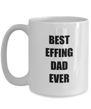 Load image into Gallery viewer, Best Effing Dad Mug Funny Gift Idea for Novelty Gag Coffee Tea Cup-Coffee Mug