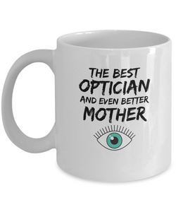 Funny Optician Mom Mug Best Mother Coffee Cup-Coffee Mug
