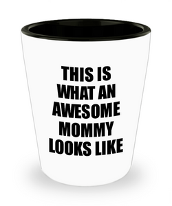 Awesome Mommy Shot Glass Funny Gift Idea For My Mother Looks Like Novelty Gag Liquor Lover Alcohol 1.5 oz Shotglass-Shot Glass