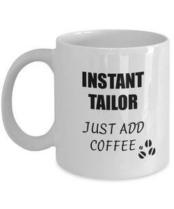 Tailor Mug Instant Just Add Coffee Funny Gift Idea for Corworker Present Workplace Joke Office Tea Cup-Coffee Mug